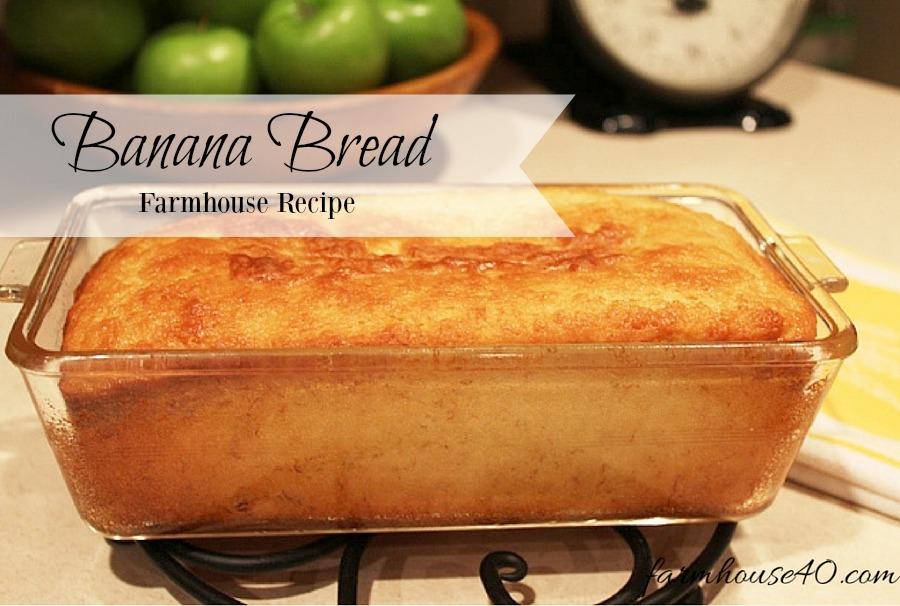 banana bread farmhouse recipe
