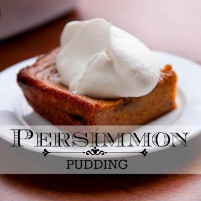 Persimmon Pudding Farmhouse Recipe