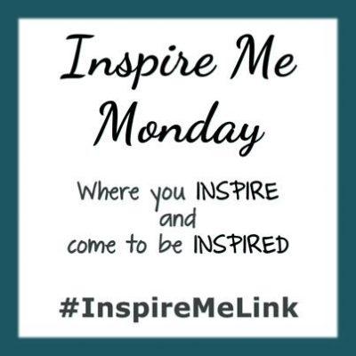 INSPIRE ME MONDAY #49
